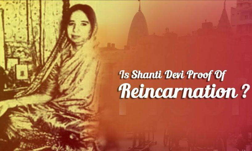 Story Of Shanti Devi's Rebirth