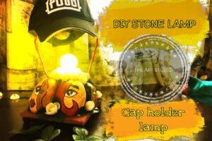 Diy How to make cap holder stone lamp