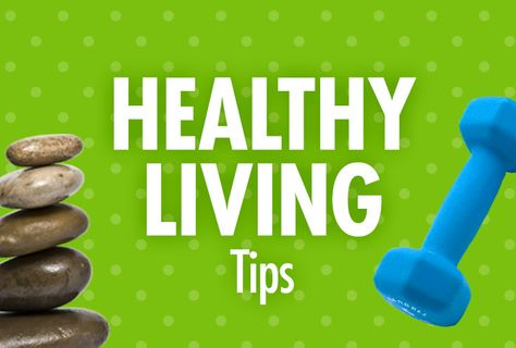 Healthy Tips To Try This Week