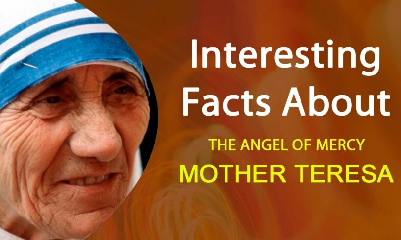 Interesting Facts About Mother Teresa