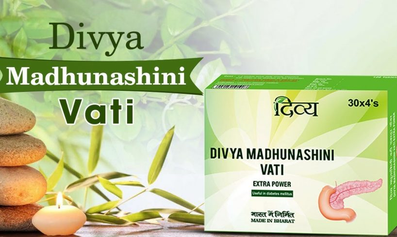 Divya Madhunashini Vati Benefits