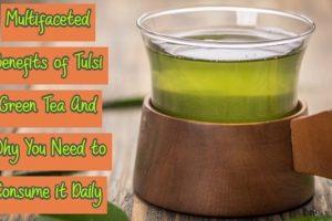 Tulsi Green Tea Benefits